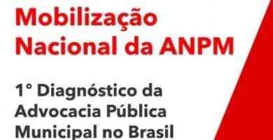 ANPM promove mobilização nacional para divulgação do 1º Diagnóstico da Advocacia Pública Municipal no Brasil