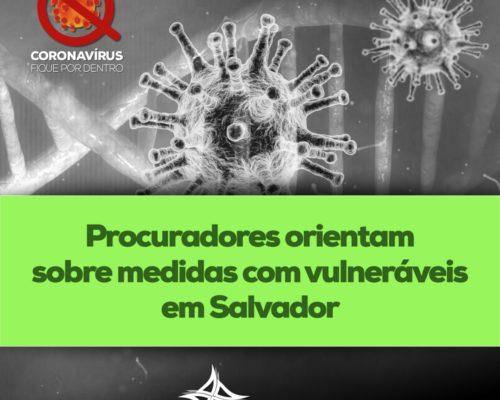 Procuradores orientam sobre medidas com vulneráveis em Salvador frente ao coronavírus