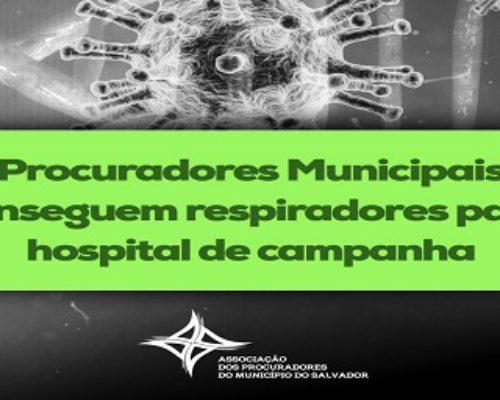 Procuradores Municipais conseguem respiradores para hospital de campanha